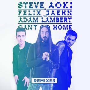 Can't Go Home (feat. Adam Lambert) [Remixes]