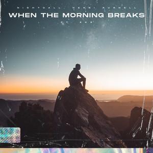 When The Morning Breaks