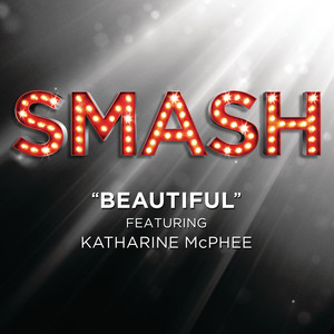 Beautiful (SMASH Cast Version) [feat. Katharine McPhee]