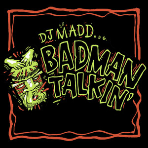 Badman Talkin'