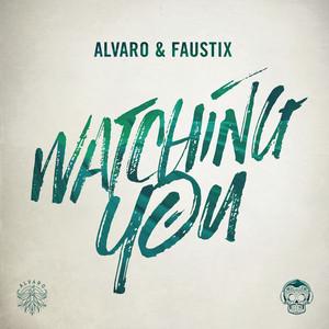 Faustix & Alvaro - Watching you