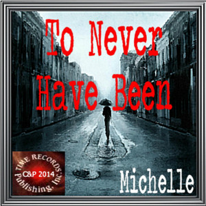 To Never Have Been