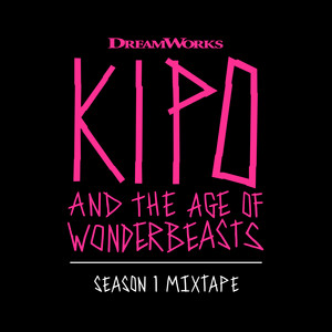 Kipo And The Age Of Wonderbeasts (Season 1 Mixtape) album