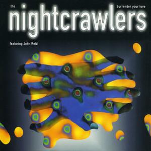 Nightcrawlers · Surrender your love