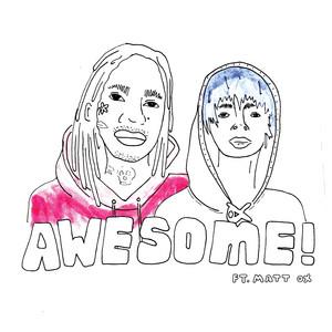 Awesome (feat. Matt Ox)