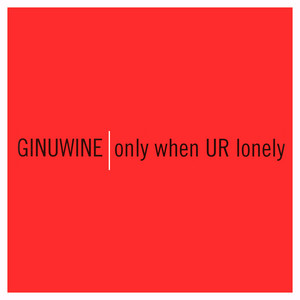 Only When UR Lonely