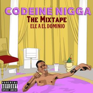 Codeine Nigga (The Mixtape)