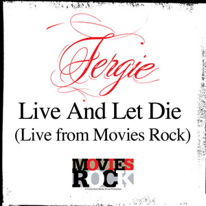 Live And Let Die (Live From Movies Rock)