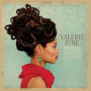 Pushin' Against A Stone - Valerie June