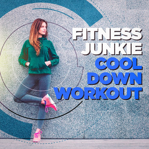 Fitness Junkie Cool Down Workout Music album
