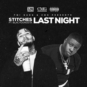 Last Night (feat. Blac Youngsta)