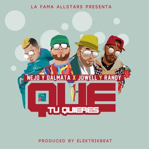 Que Tu Quieres by Jowell & Randy, Ñejo & Dalmata