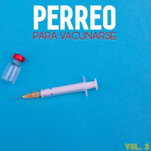 Perreo Para Vacunarse Vol. 3