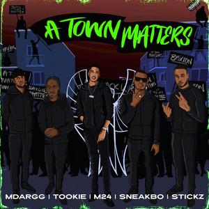 A Town Matters (feat. Tookie, M Dargg, Stickz & Sneakbo)