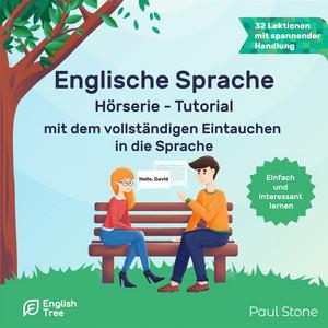 Englische Sprache Hörserie - Tutorial - mit dem vollständigen Eintauchen in die Sprache (Ungekürzt) Audiobook