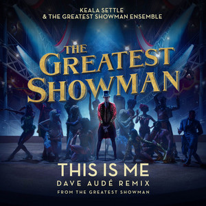 This Is Me [Dave Audé Remix (From The Greatest Showman)]