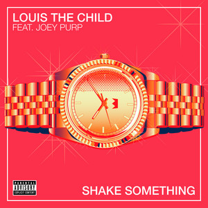 Shake Something (feat. Joey Purp) by Louis The Child, Joey Purp