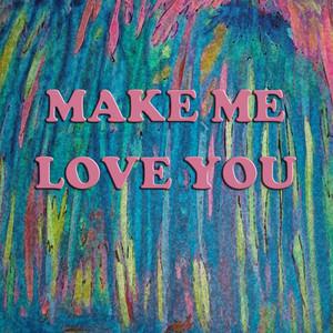 Make Me Love You album