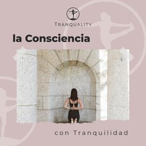 Abriendo la Consciencia con Tranquilidad