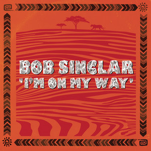 Bob Sinclar - I'm On My Way
