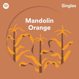 Spotify Singles - Mandolin Orange