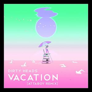 Vacation (AttaBoy Remix)