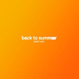 Shift K3Y - Back To Summer