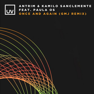 Once and Again - GMJ Extended Remix by Antrim, Kamilo Sanclemente, Paula OS, GMJ