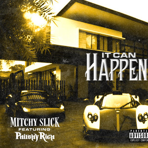 It Can Happen by Mitchy Slick, Philthy Rich