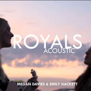 Royals (Acoustic Cover) feat. Emily Hackett