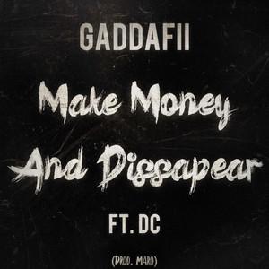 Make Money & Disappear by Gaddafi, DC