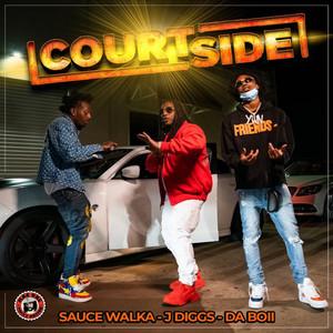 COURTSIDE (feat. Sauce Walka & DaBoii)