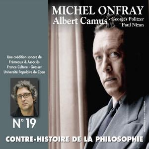 Contre-histoire de la philosophie, vol. 19-1 : Albert Camus, Georges Politzer, Paul Nizan (Volumes de 1 à 6) Livre audio téléchargement gratuit