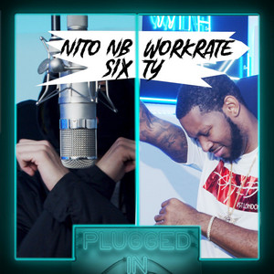 Nito NB x Workrate x Sixty x Fumez The Engineer - Plugged In Freestyle