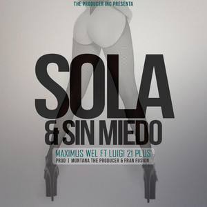 Sola & Sin Miedo (feat. Luigi 21 Plus)