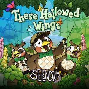 These Hallowed Wings by The Stupendium