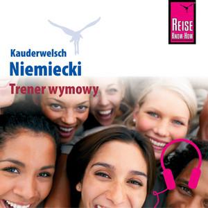 Kauderwelsch Trener wymowy Niemiecki - Słowo w słowo (Aussprachetrainer Niemiecki - Deutsch für Polen)