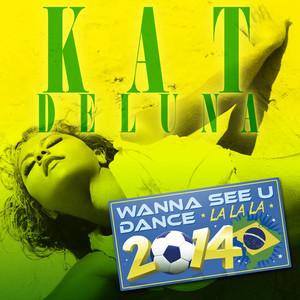 Wanna See U Dance (La La La) 2014 - EP