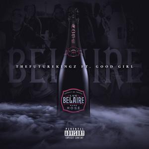 Belaire (feat. Good Girl)
