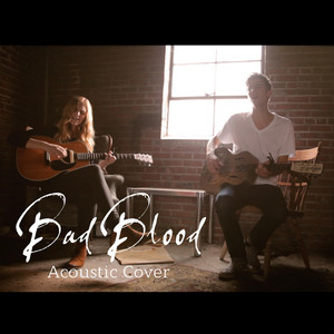 Bad Blood (Acoustic Cover)