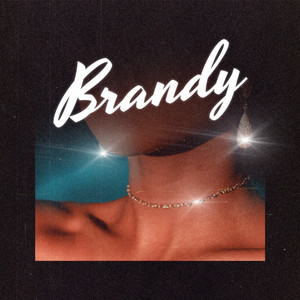 Brandy (Feat. Kyle Dion)