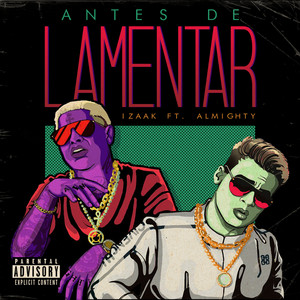 Antes de Lamentar (feat. Almighty)