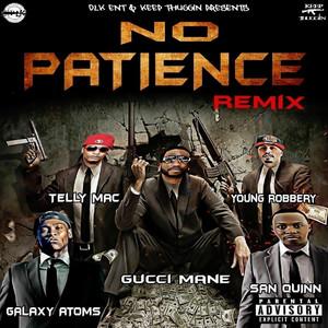 No Patience (feat. Galaxy Atoms, San Quinn & Telly Mac)