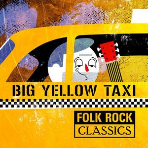 Big Yellow Taxi: Folk Rock Classics