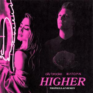Higher (Tropkillaz Remix)