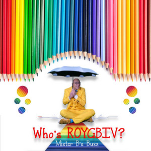 Who's ROYGBIV? by Mister B's Buzz