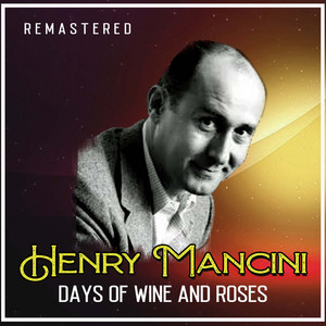 Days of Wine and Roses  - Henry Mancini