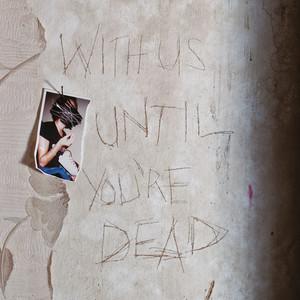 With Us Until You're Dead album