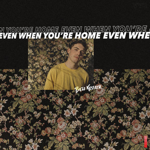 Even When You're Home