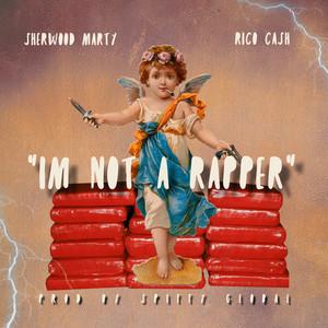 I'm Not a Rapper (feat. Rico Cash & Sherwood Marty)